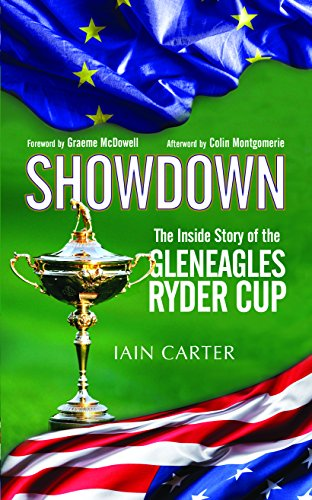 Showdown : The Inside Story of the Gleneagles Ryder Cup