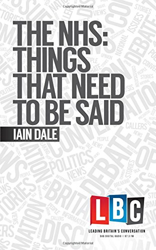 9781783960781: The NHS: Things That Need to Be Said (LBC Leading Britain's Conversation)