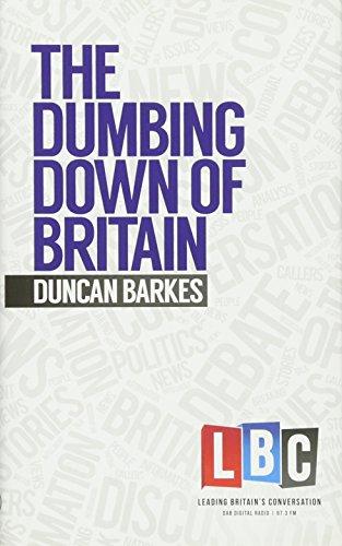 Dumbing Down of Britain (Leading Britains Conversation): Barkes, Duncan