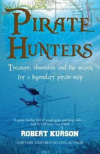 9781783962198: Pirate Hunters: Treasure, Obsession and the Search for a Legendary Pirate Ship