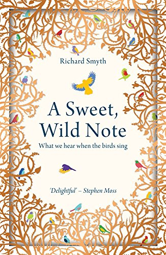 9781783963775: A Sweet, Wild Note: What We Hear When the Birds Sing