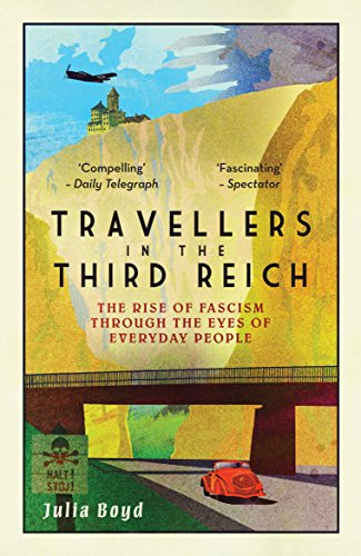 9781783963812: Travellers in the Third Reich: The Rise of Fascism Through the Eyes of Everyday People: The Rise of Fascism Seen Through the Eyes of Everyday People