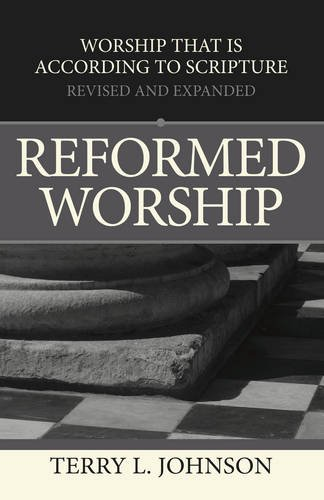 Reformed Worship: Terry L. Johnson