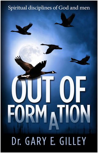 9781783970414: Out of Formation: Spiritual Disciplines of God and Men