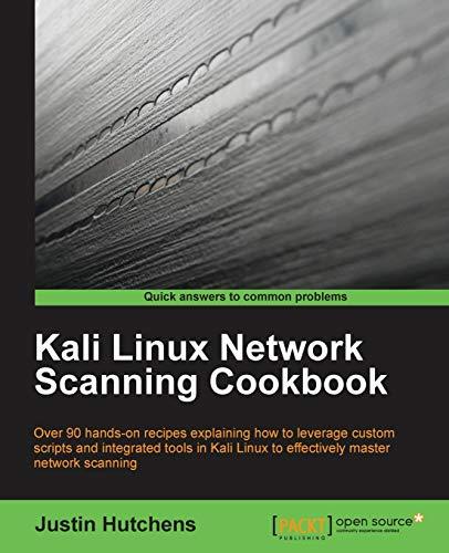 Kali Linux Network Scanning Cookbook: Hutchens, Justin
