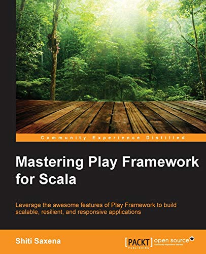 9781783983803: Mastering Play Framework for Scala