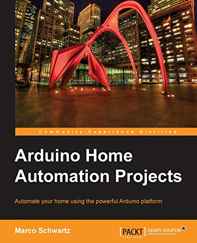 9781783986064: Arduino Home Automation Projects : Automate your Home using the powerful Arduino Platform (Community Experience Distilled)