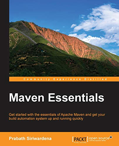 9781783986767: Maven Essentials: Get started with the essentials of Apache Maven and get your build automation system up and running quickly