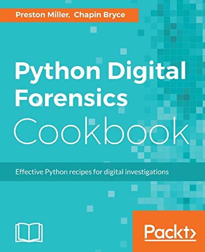 9781783987467 Python Digital Forensics Cookbook Effective Python