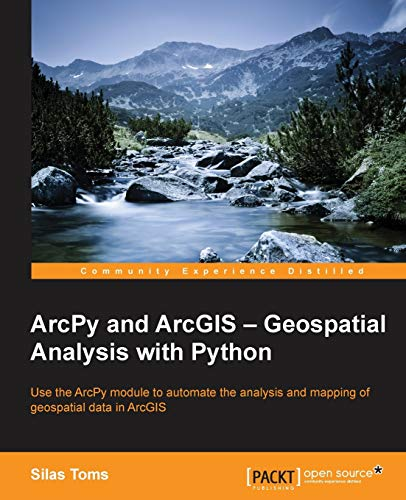 9781783988662: ArcPy and ArcGIS - Geospatial Analysis with Python