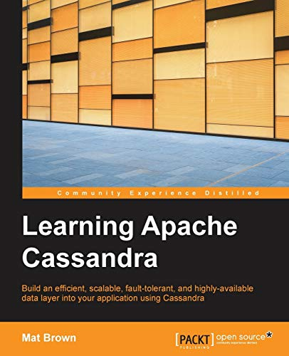 9781783989201: Learning Apache Cassandra - Manage Fault Tolerant and Scalable Real-Time Data