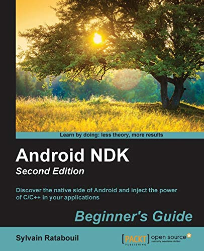 9781783989645: Android NDK Beginners Guide - Second Edition
