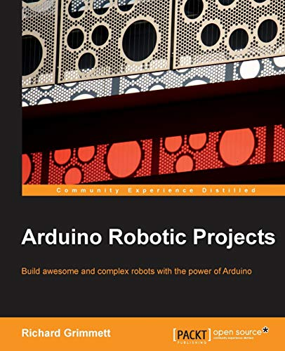 9781783989829: Arduino Robotic Projects