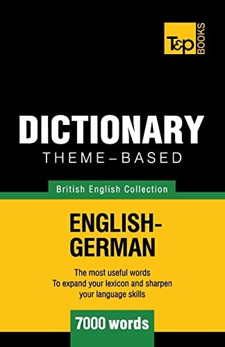 Theme-based dictionary British English-German - 7000 words: Andrey Taranov