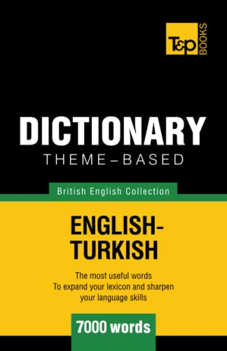 Theme-based dictionary British English-Turkish - 7000 words: Andrey Taranov