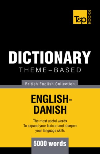 Theme-based dictionary British English-Danish - 5000 words: Andrey Taranov