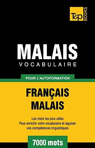 Vocabulaire Francais-Malais Pour LAutoformation. 7000 Mots: Andrey Taranov