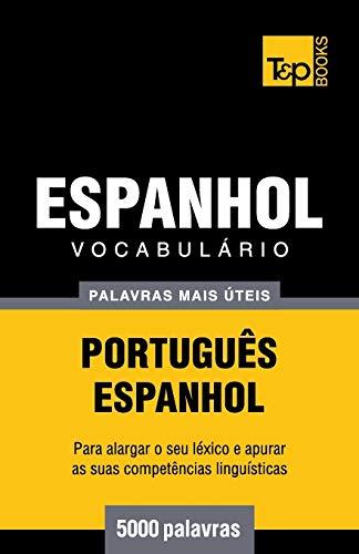 Vocabulario Portugues-Espanhol - 5000 Palavras Mais Uteis: Andrey Taranov
