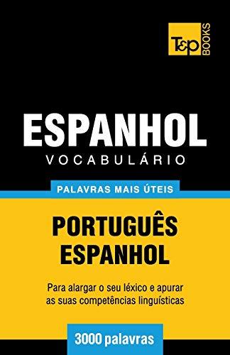 Vocabulario Portugues-Espanhol - 3000 Palavras Mais Uteis: Andrey Taranov