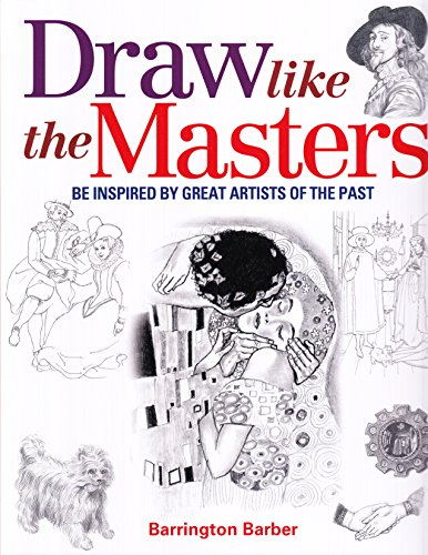 9781784040444: Draw Like the Masters: Be Inspired by Great Artists of the Past