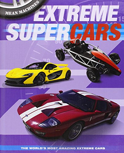 Extreme Supercars (Mean Machines): Harrison, Paul