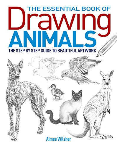 The Essential Book of Drawing Animals: Aimee Willsher