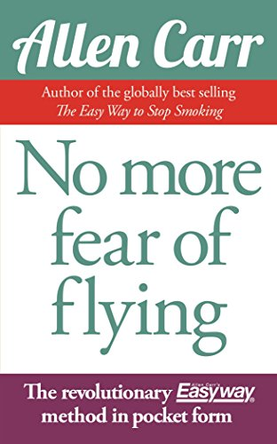 No More Fear of Flying (Allen Carrs Easy Way): Allen Carr