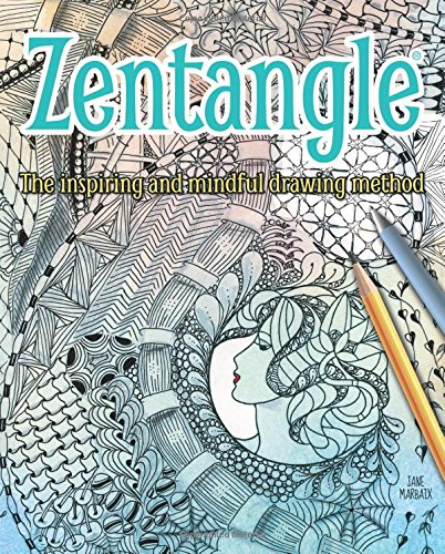 9781784042844: Zentangle: The Inspiring and Mindful Drawing Method