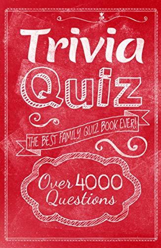 Trivia Quiz: The Best Family Quiz Book Ever! (Paperback)