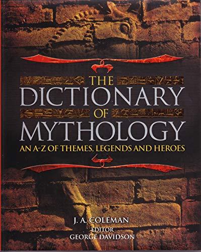 Dictionary of Mythology: Coleman, J A