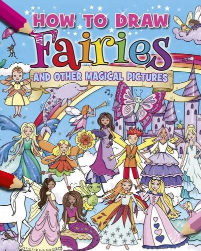 9781784044862: How To Draw Fairies & Other Magical Pics
