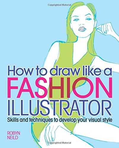 9781784046361: How to Draw Like a Fashion Illustrator