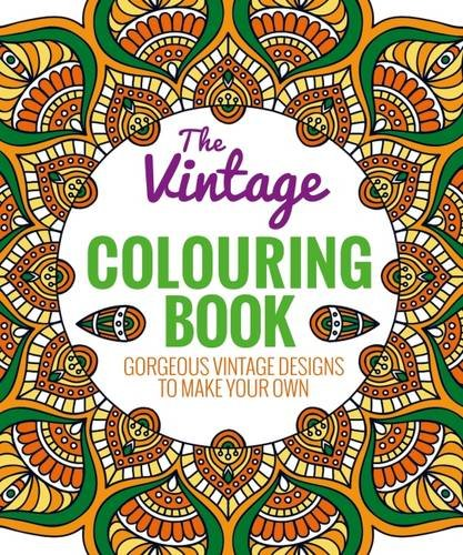 The Vintage Colouring Book: A Beautiful Selection of Classic Patterns: Arcturus Publishing