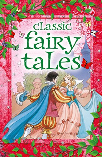 Classic Fairy Tales: Arcturus Publishing Limited