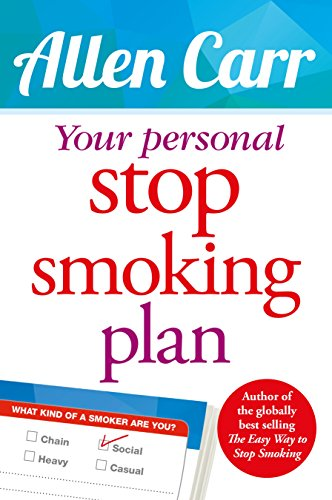 9781784048334: Your Personal Stop Smoking Plan: The Revolutionary Method for Quitting Cigarettes, E-Cigarettes and All Nicotine Products (Allen Carr's Easyway)