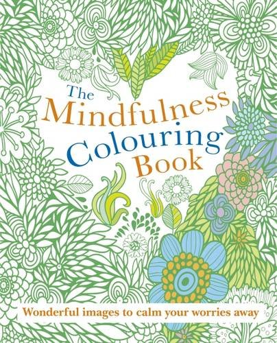 Mindfulness Colouring Book: Wonderful images to calm your cares away