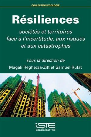 9781784050719: résiliences ; sociétés et territoires face à l'incertitude, aux risques et aux catastrophes