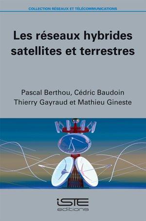 9781784050849: Les r�seaux hybrides satellites et terrestres