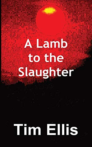 A Lamb to the Slaughter: Tim Ellis