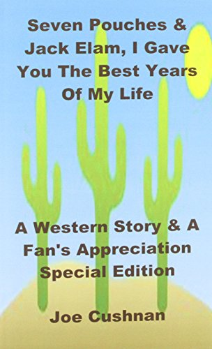 9781784074517: Seven Pouches/Jack Elam, I Gave You the Best Years of My Life