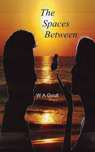 The Spaces Between: Goult, W. a.