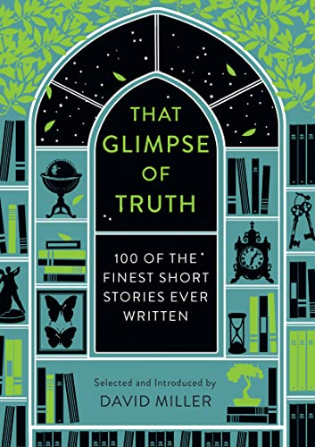 9781784080044: That Glimpse of Truth: The 100 Finest Short Stories Ever Written