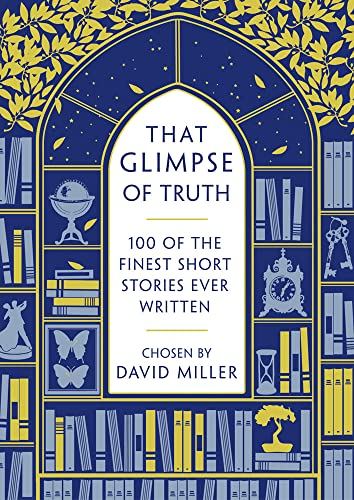 9781784080051: That Glimpse of Truth: The 100 Finest Short Stories Ever Written