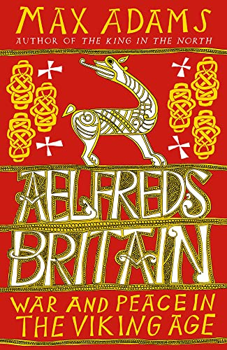 9781784080310: Aelfred's Britain: War and Peace in the Viking Age