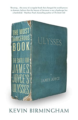 9781784080723: The Most Dangerous Book: The Battle for James Joyce's Ulysses
