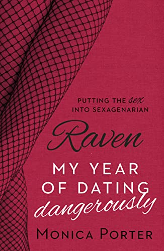 Raven: My Year of Dating Dangerously (Paperback): Monica Porter