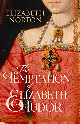 9781784081720: The Temptation Of Elizabeth Tudor