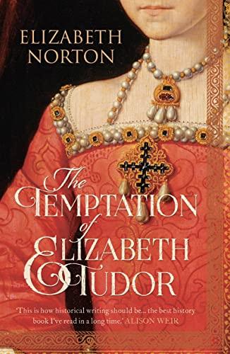 9781784081737: The Temptation Of Elizabeth Tudor
