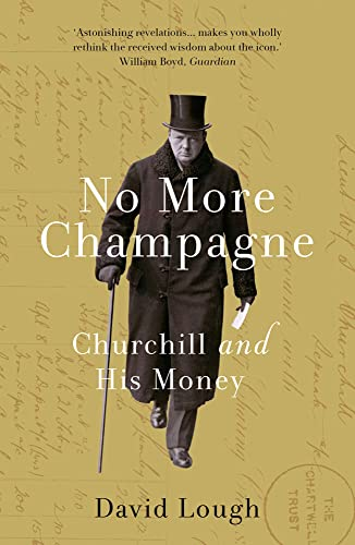 9781784081829: No More Champagne: Churchill and his Money