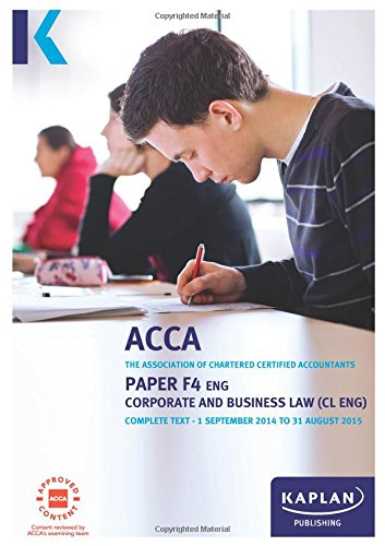9781784150297: F4 Corporate and Business Law CL (UK) - Complete Text: Paper F4 ENG